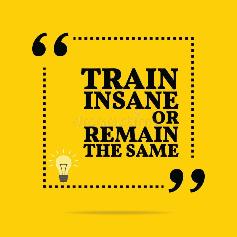Inspirational motievencitaat Krankzinnige de trein of blijft SAM vector illustratie