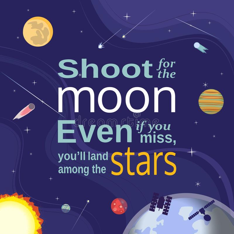 Shoot for the moon. Inspirational motivated quote. Colorful outerspace cartoon. Shoot for the moon land among stars. Star, comet, metheorite, space station vector illustration