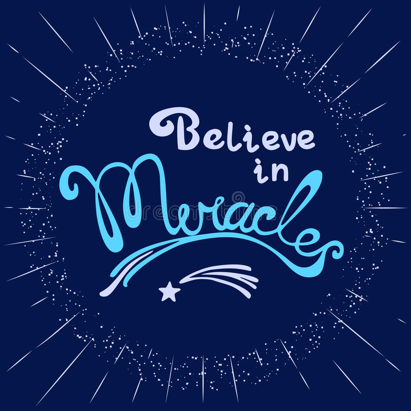 Inspirational Motivated quote. Miracles. Hand drawn lettering. Quotation Believe in Miracles. Circle frame, star flying. Motivated quote. Inspirational words vector illustration