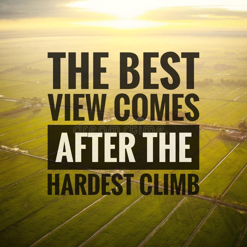 Inspirational motivating quotes on nature background. The best view comes after the hardest climb. Inspirational, motivating, quotes, nature, background stock photography