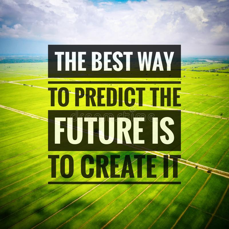 Inspirational motivating quotes on nature background. The best way to predict the future is to create it. Inspirational, motivating, quotes, nature stock photos
