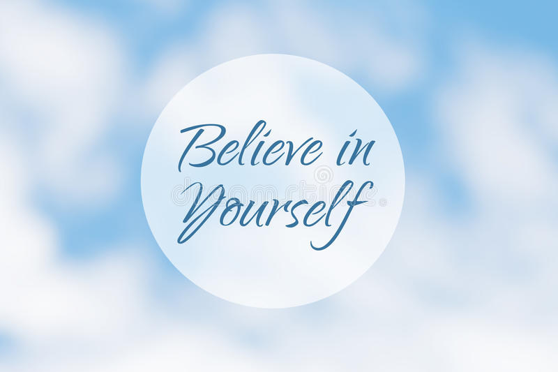 Inspirational motivation quote, believe in yourself, on an abstract background stock image