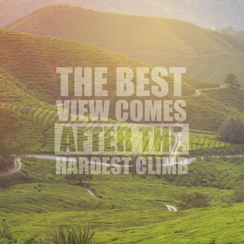 Inspirational motivation quote The best view comes after the hardest climb on nature background. stock photo