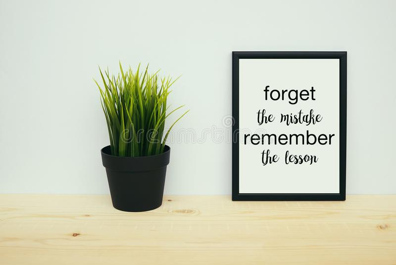 Forget the mistakes remember the lesson quote royalty free stock photos