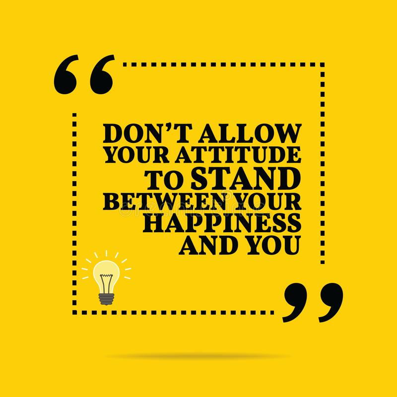 Inspirational motivational quote. Don`t allow your attitude to s vector illustration