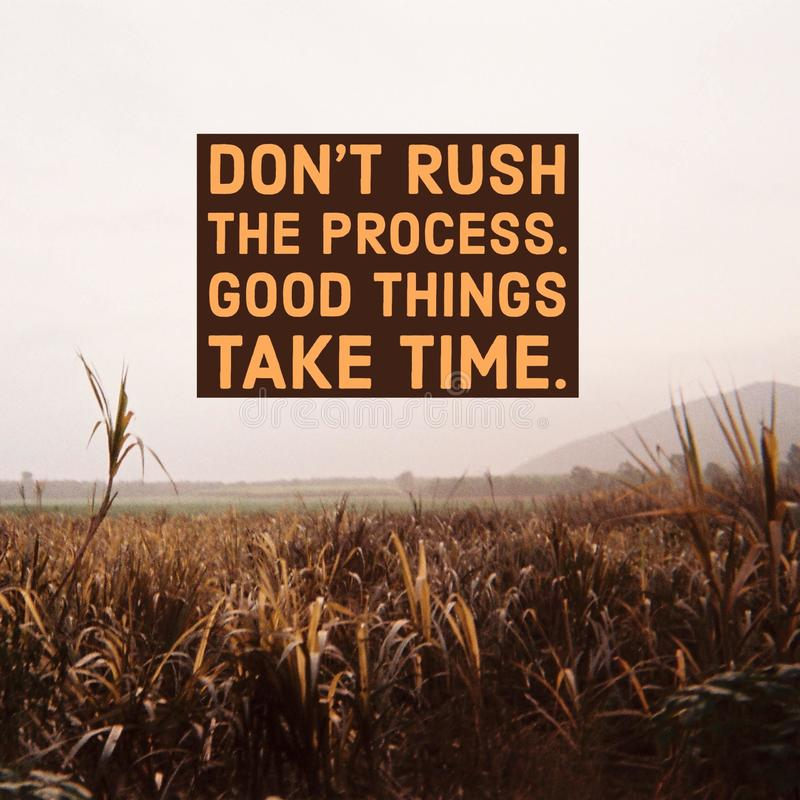 Inspirational Motivational quote `Don`t rush the process, good things take time.` with mountain view. Background royalty free stock images