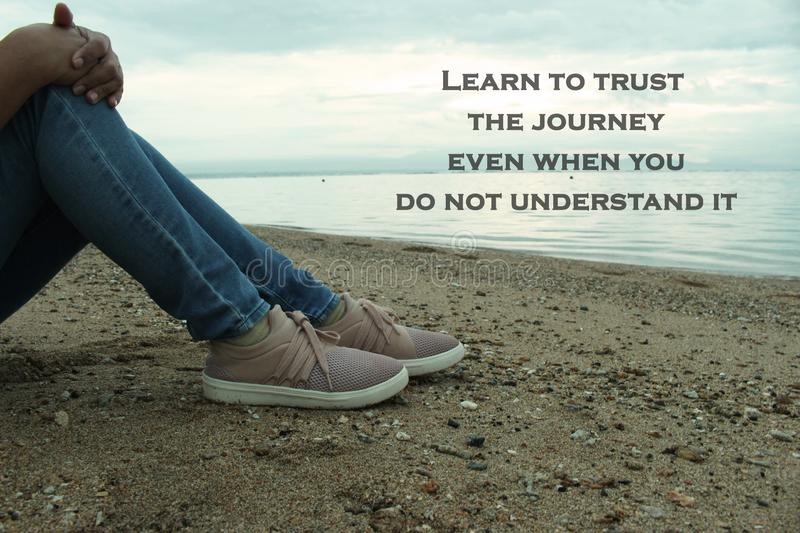 Inspirational Motivational Quote-Learn to trust the journey, even when you do not understand it. royalty free stock images