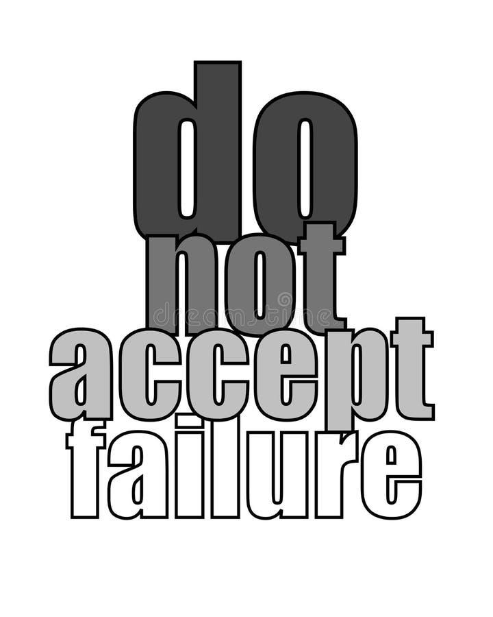 Inspirational Motivational Quote, Life Wisdom - Do not accept failure vector illustration