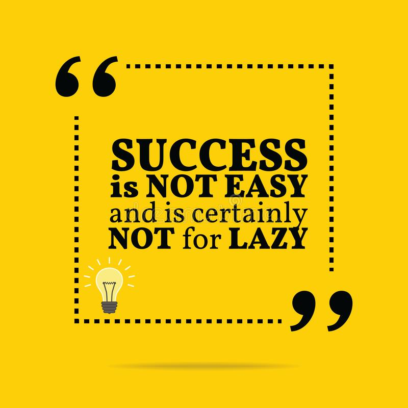Inspirational motivational quote. Success is not easy and is certainly not for lazy. Simple trendy design royalty free illustration