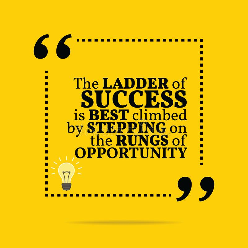 Free Inspirational Motivational Quote. The Ladder Of Success Is Best Stock Photos - 112597983
