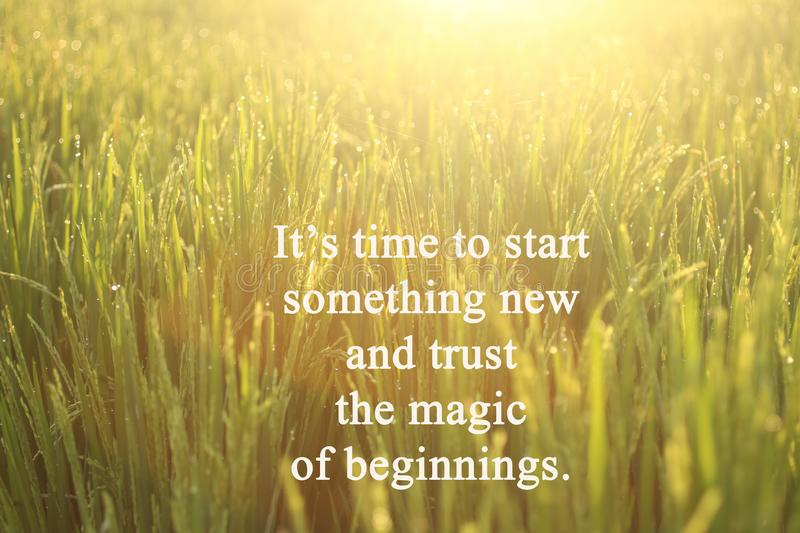 Inspirational motivational quote-It is time to start something new and trust the magic of beginnings. With morning golden light. Sunrise sunset over the field stock photos