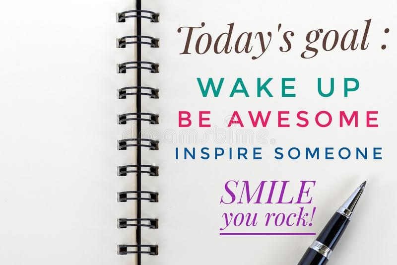 Inspirational motivational quote - Today goals ; wake up, be awesome, inspire someone, smile, you rock. With self notes reminder stock photo