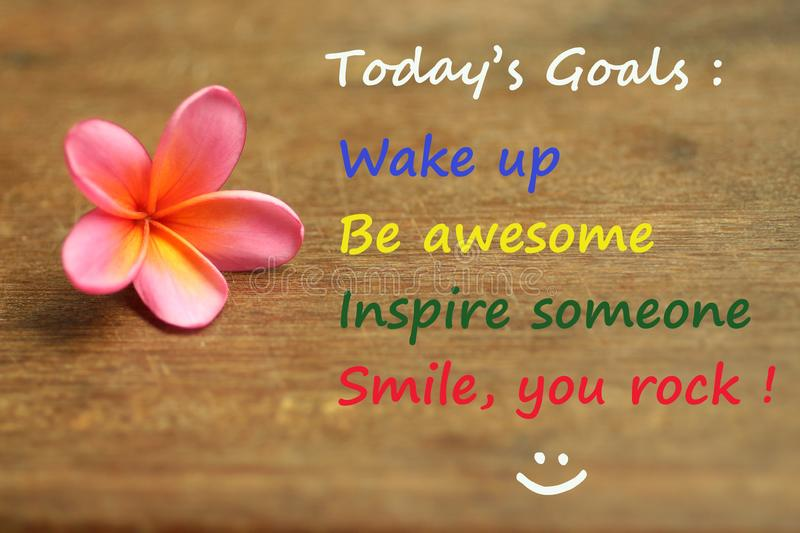 Inspirational motivational quote - Today goals ; wake up, be awesome, inspire someone, smile, you rock. With self notes reminder. Text messages on natural wood stock images