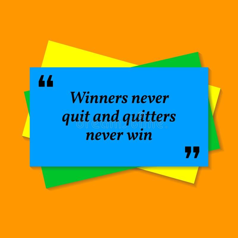 Inspirational motivational quote. Winners never quit and quitter stock illustration