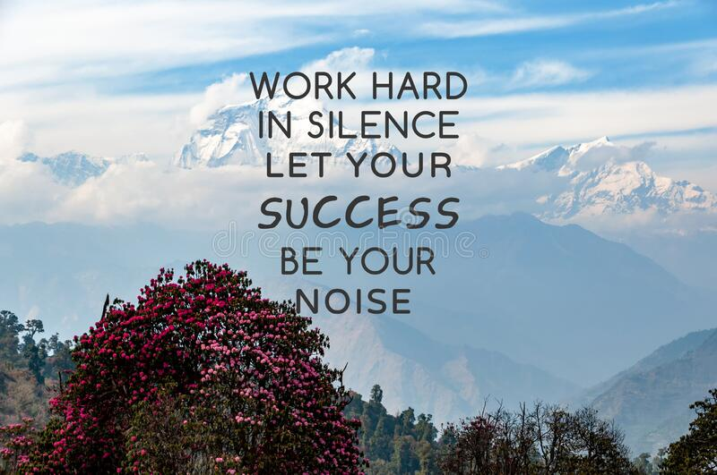 Motivational quotes - Work hard in silence let your success be your noise. Inspirational and Motivational quotes - Work hard in silence let your success be your stock photography