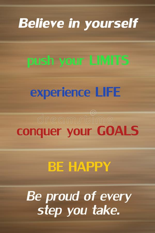 Free Inspirational Motivational Words - Believe In Yourself, Push Your Limits, Experience Life, Conquer Your Goals, Be Happy. Be Proud Royalty Free Stock Images - 161633639