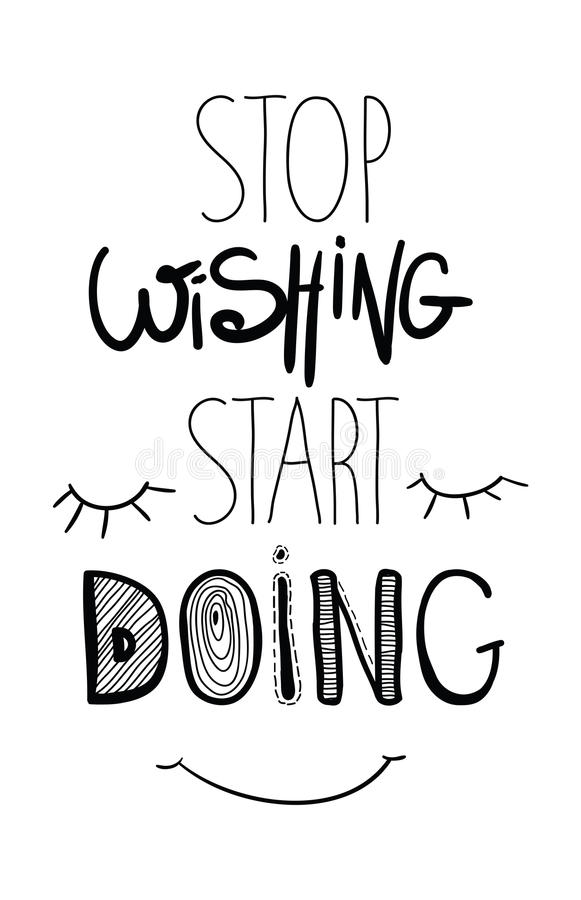 Inspirational poster quote motivational . Stop wishing start doing vector illustration