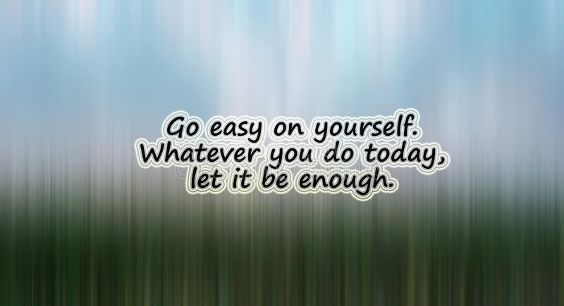 Inspirational quote - Go easy on yourself. Whatever you do today, let it be enough. With light and dark blue abstract colors. Pattern texture background stock image