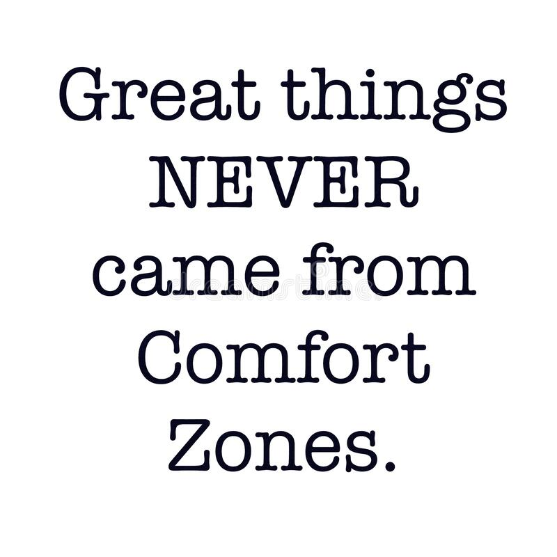 Inspirational Quote - Great things came from comfort zones. With White background stock image