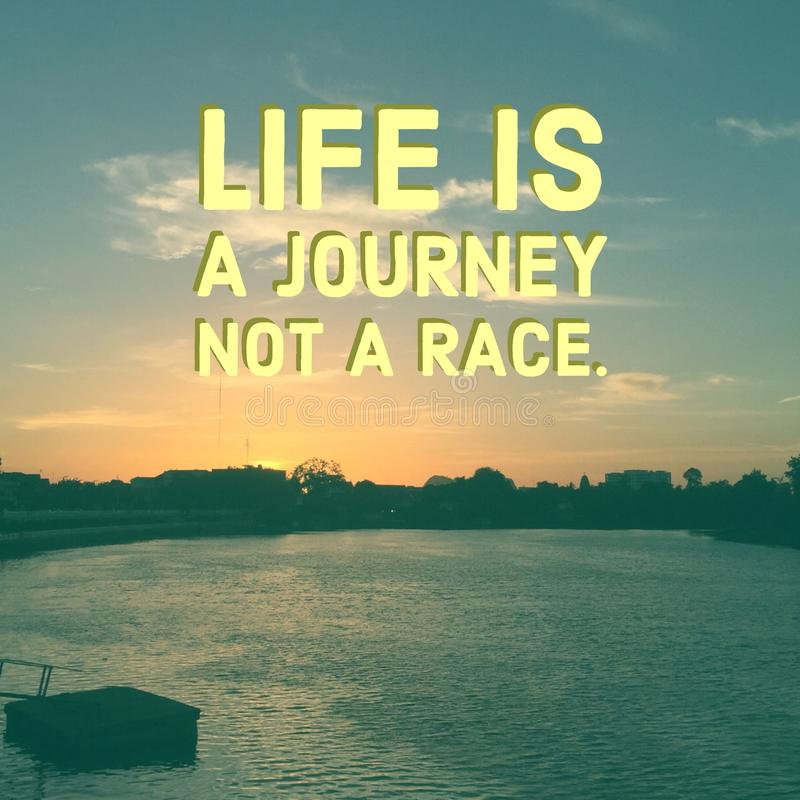 Inspirational quote `Life is a journey not a race` royalty free stock images