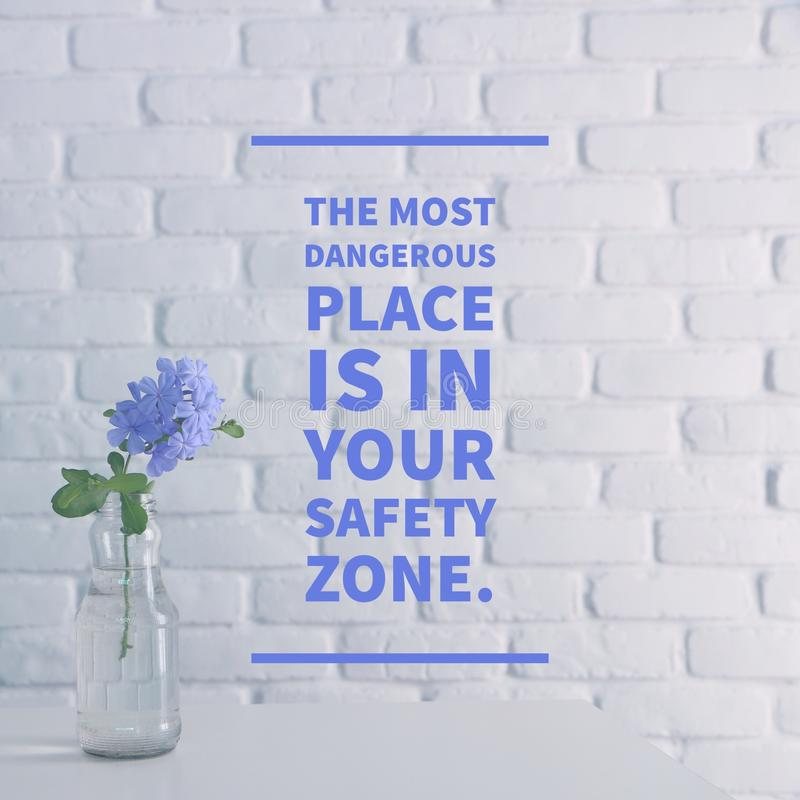 Free Inspirational Quote `The Most Dangerous Place Is In Your Safety Zone` Royalty Free Stock Image - 119116886