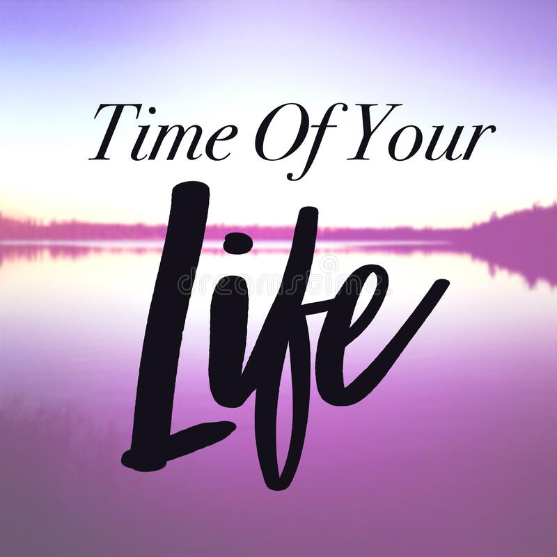 Inspirational Quote - Time of Your Life with pink Background royalty free stock photo