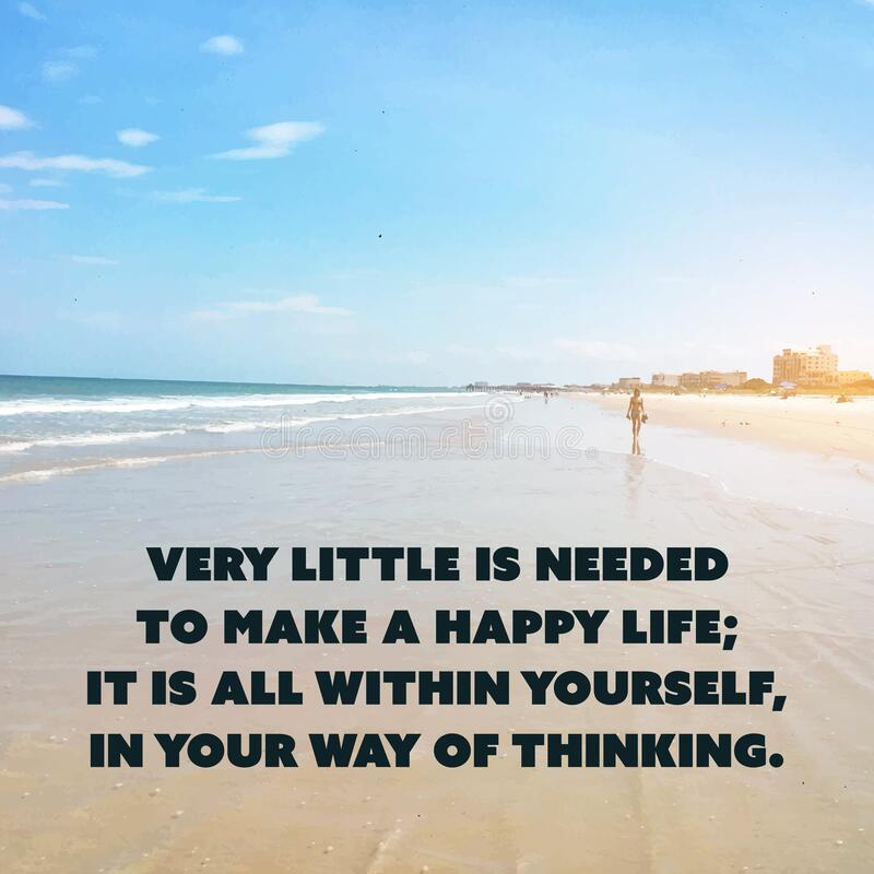 Inspirational Quote - Very Little is Needed to Make a Happy Life; It is All Within Yourself, in Your Way of Thinking stock photos