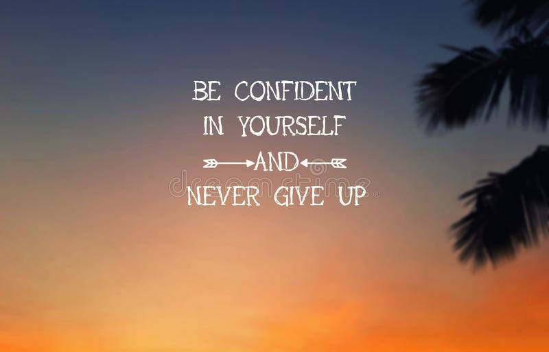 Inspirational Quotes. Be confident in yourself and never give up stock illustration