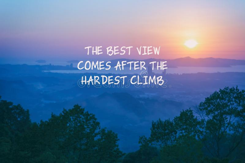 Inspirational quotes Life Quote. Inspirational quotes - The best view comes after the hardest climb stock photography