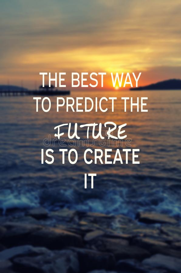 Inspirational Quotes. The best way to predict the future is to create it stock illustration