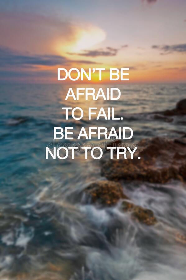 Free Inspirational Quotes - Don`t Be Afraid To Fail. Be Afraid Not To Try. Blurry Sunset Background Stock Photo - 169528030