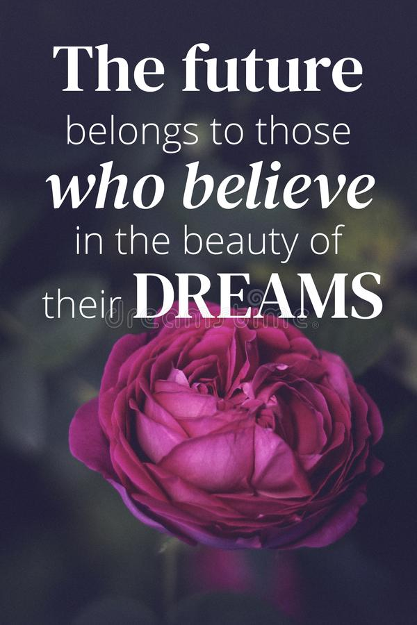 Inspirational quotes. The future belongs to those who believe in the beaty of their dreams. Nature background royalty free stock image
