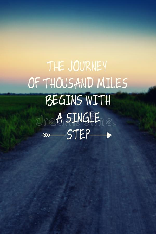 Inspirational quotes - The journey of thousand miles begins with a single step. Inspirational and motivational quotes - The journey of thousand miles begins with stock images