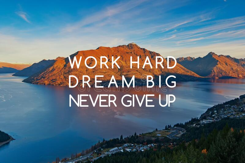 Life quotes - Work hard, dream big, never give up. Inspirational quotes - Work hard, dream big, never give up royalty free stock images