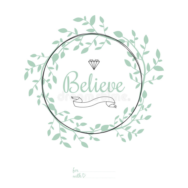 Inspirational romantic quote card. Believe royalty free illustration