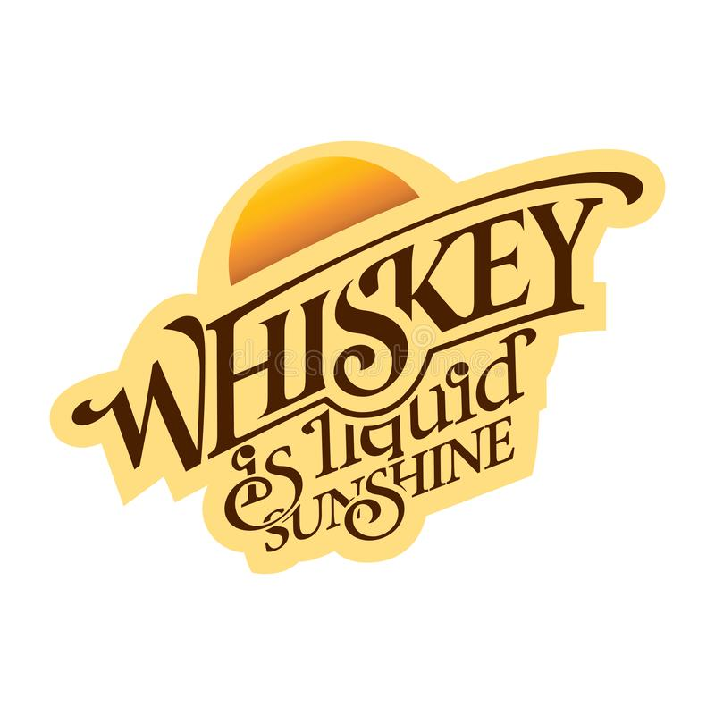 Inspirational Scotch Whiskey Lettering Print Party Bar Quote Sunshine Liquid royalty free illustration