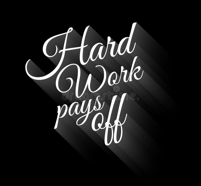 Inspirational Vintage Typo: Hard Work Pays Off stock illustration