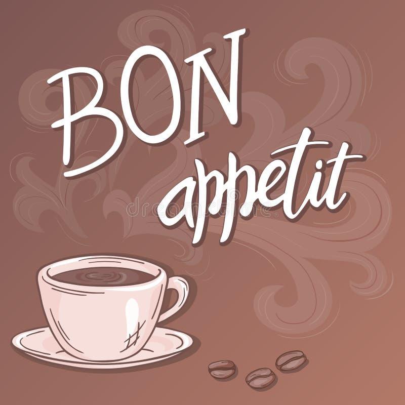Inspirations-Beschriftungszitat des Vektors Hand gezeichnetes - Bon appetit - mit dem Strömen des Tasse Kaffees Kann als nette Ka vektor abbildung
