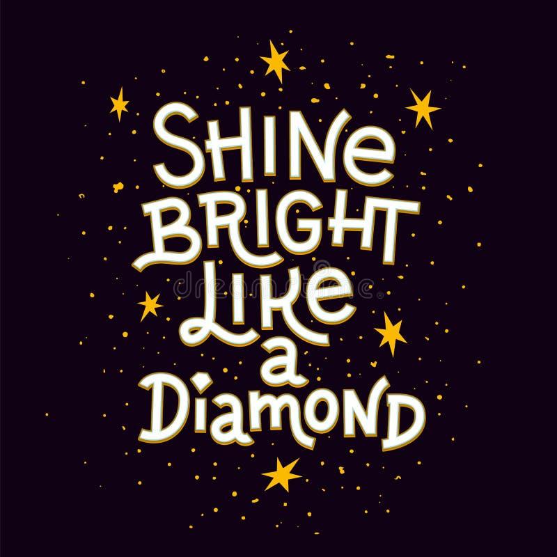 Inspirationszitat Glänzen Sie helles wie ein Diamant, der inspirierend Plakat beschriftet vektor abbildung