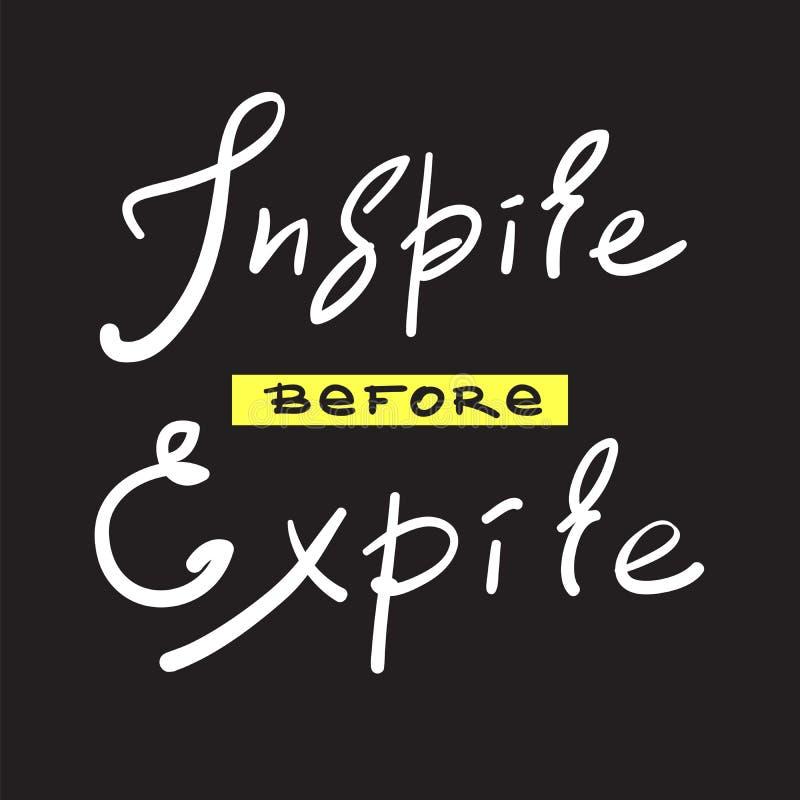 Inspire antes que expire - simples inspire e citações inspiradores Rotulação bonita tirada mão Cópia para o cartaz inspirado, t-s ilustração do vetor