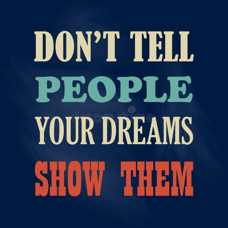 Inspirera motivationcitationstecken berätta inte folk som dina drömmar visar dem vektoraffischen vektor illustrationer