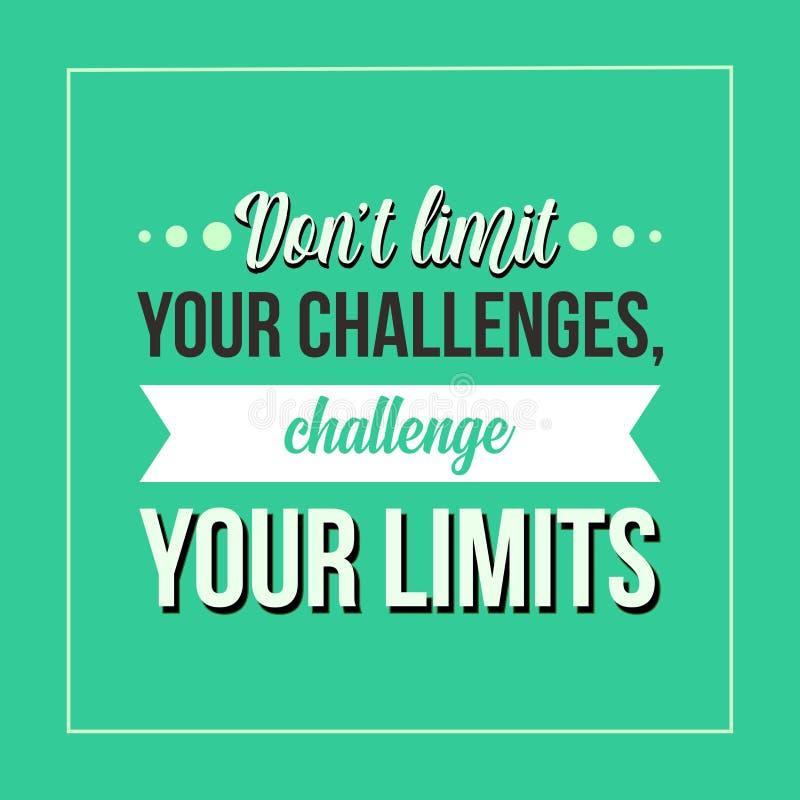 Inspirerande citationstecken Don't begränsar dina utmaningar, utmanar dina gränser stock illustrationer