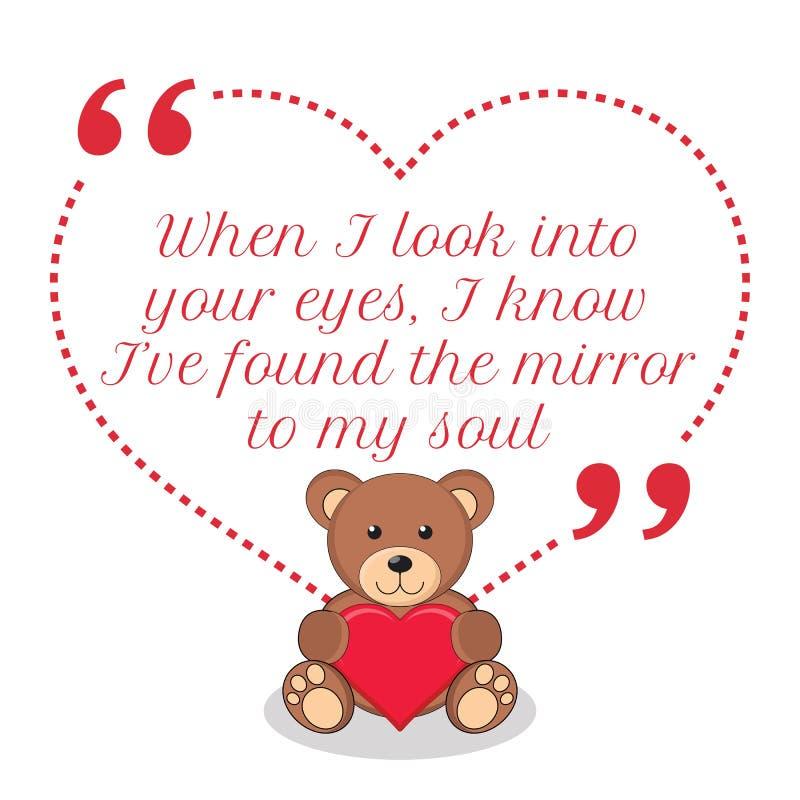 Inspirerande förälskelsecitationstecken När jag ser in i dina ögon, vet jag I-` V vektor illustrationer