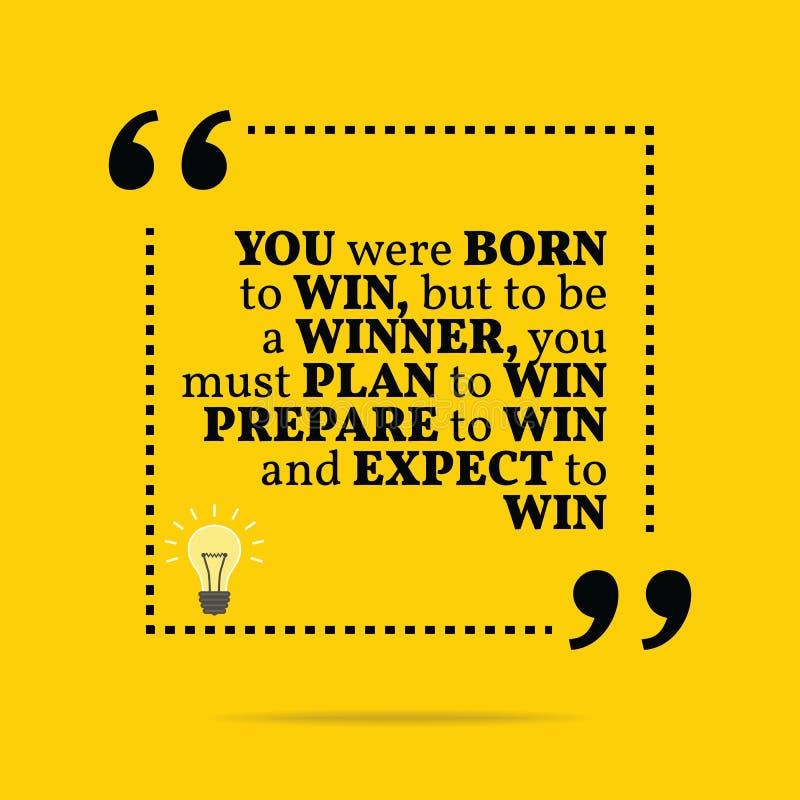 Inspirerande motivational citationstecken Du var född att segra, men till b vektor illustrationer