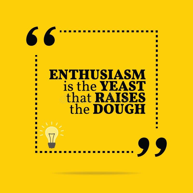 Inspirerande motivational citationstecken Entusiasm är jästen som r royaltyfri illustrationer