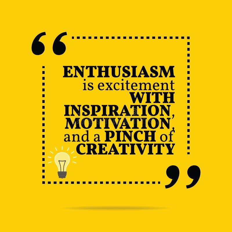 Inspirerande motivational citationstecken Entusiasm är spänningen med vektor illustrationer