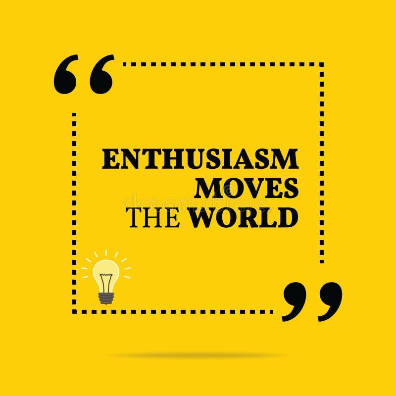 Inspirerande motivational citationstecken Entusiasm flyttar världen royaltyfri illustrationer