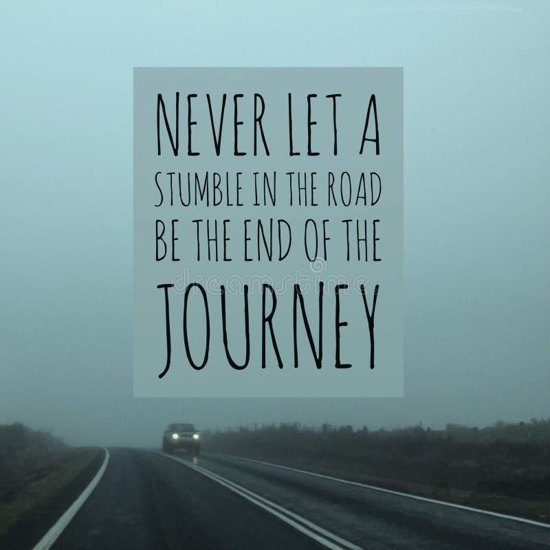 Inspirerande motivational citationstecken` lät aldrig en snavande i vägen vara slutet av resa`en, royaltyfri bild