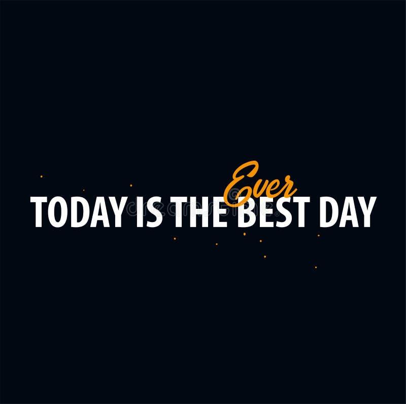 Inspirerande motivationcitationstecken Idagen är den bästa dagen någonsin Skjorta för slogan t Begrepp för design för vektortypog stock illustrationer