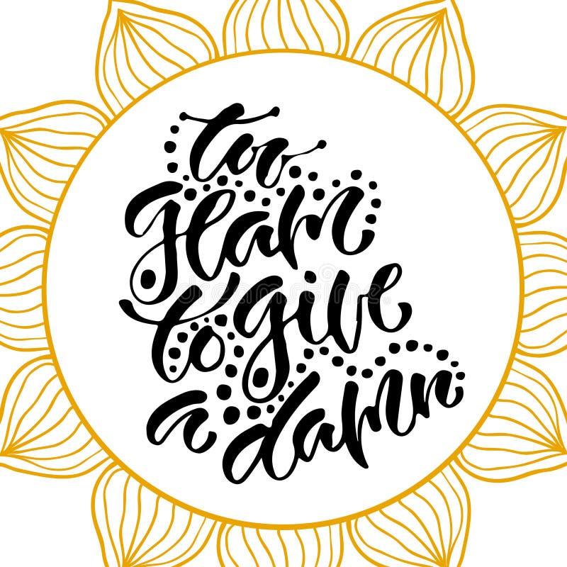 Inspirierend Hand beschriftete Phrase für Modedruck Bedruckbare Kalligraphiephrase Zu bezaubernd einen Fluch geben stock abbildung